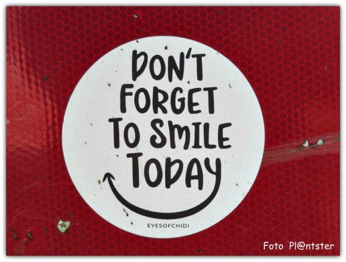 Niet vergeten om vandaag te lachen.